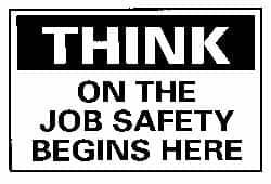 ON THE JOB SAFETY BEGINS HERE Black on White Legend THINK 14 Length x 10 Height NMC TS106AB OSHA Sign Aluminum