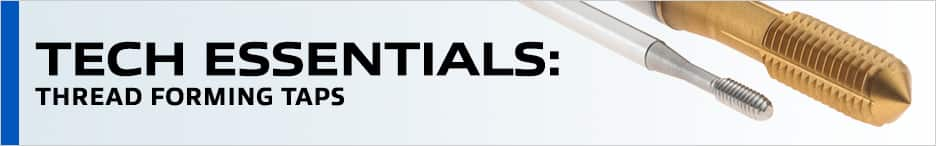 Thread Forming Taps Technical Information | MSC Industrial